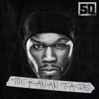 What's Poppin': 50 Cent — The Kanan Tape